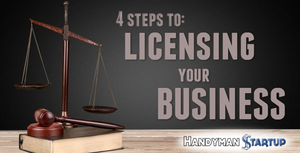 4 Steps to Licensing Your Handyman Business