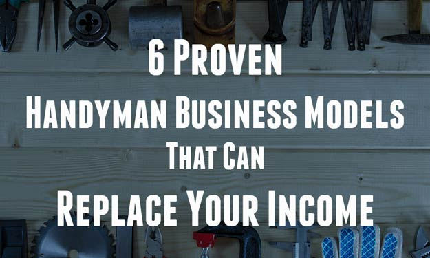 6 Profitable Handyman Business Models To Replace Your Income